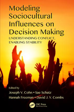 Modeling Sociocultural Influences on Decision Making: Understanding Conflict, Enabling Stability book cover