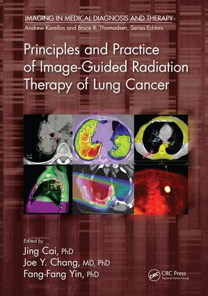 Principles and Practice of Image-Guided Radiation Therapy of Lung Cancer: 1st Edition (Hardback) book cover