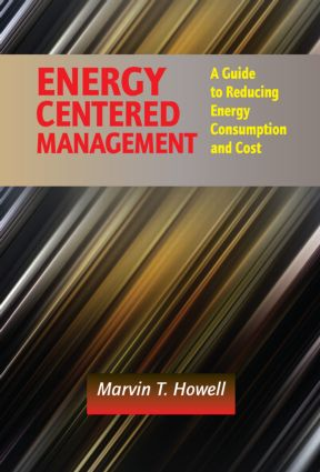 Energy Centered Management: A Guide to Reducing Energy Consumption and Cost, 1st Edition (Hardback) book cover