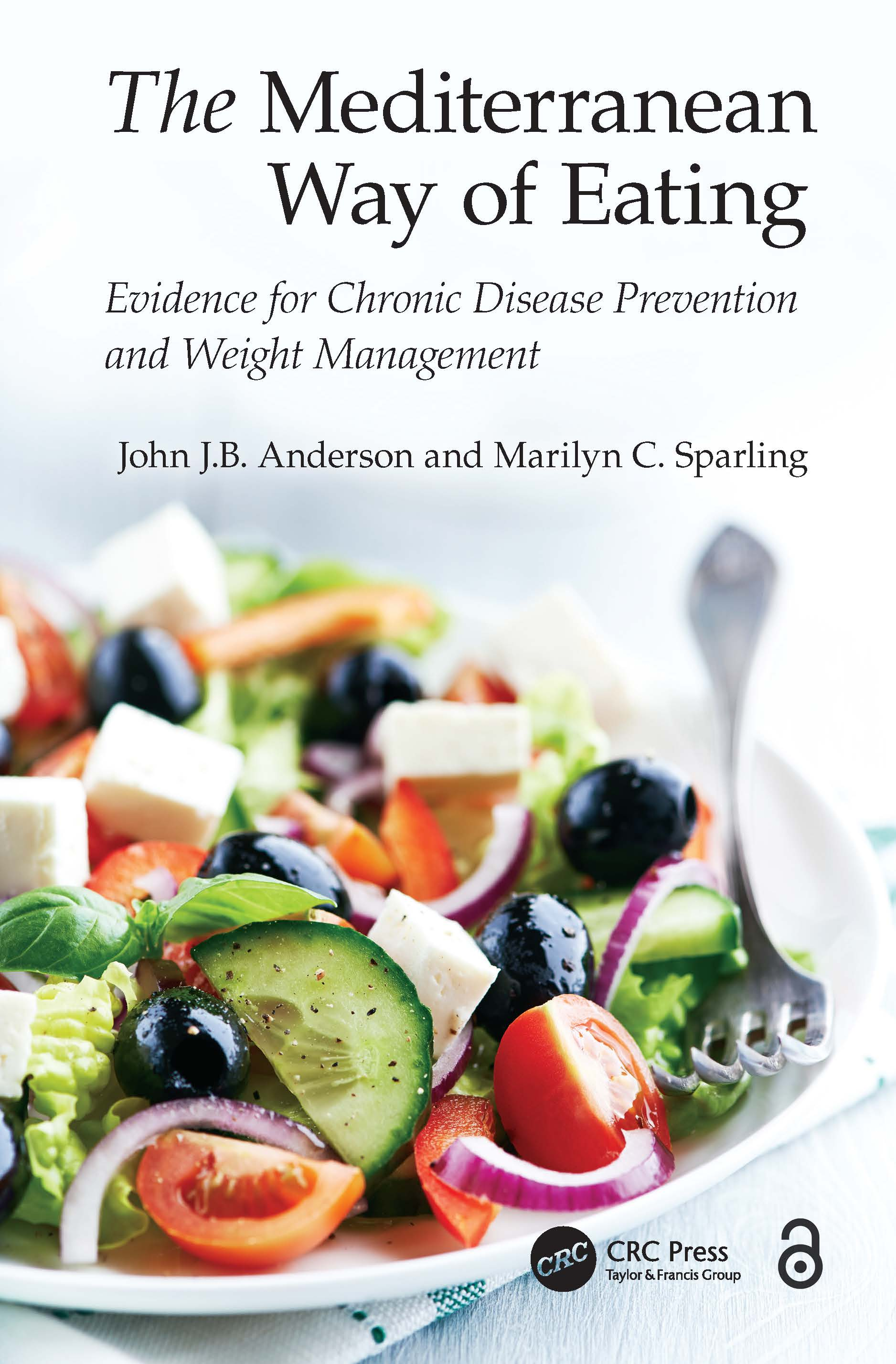 The Mediterranean Way of Eating: Evidence for Chronic Disease Prevention and Weight Management book cover