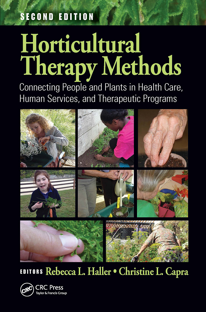 Horticultural Therapy Methods: Connecting People and Plants in Health Care, Human Services, and Therapeutic Programs, Second Edition, 2nd Edition (Paperback) book cover