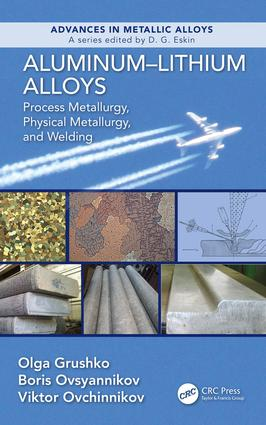 Aluminum-Lithium Alloys: Process Metallurgy, Physical Metallurgy, and Welding book cover