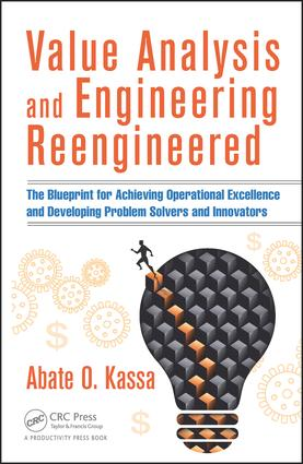 Value Analysis and Engineering Reengineered: The Blueprint for Achieving Operational Excellence and Developing Problem Solvers and Innovators, 1st Edition (Hardback) book cover