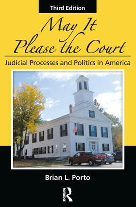 May It Please the Court, Third Edition: Judicial Processes and Politics In America, 3rd Edition (Paperback) book cover