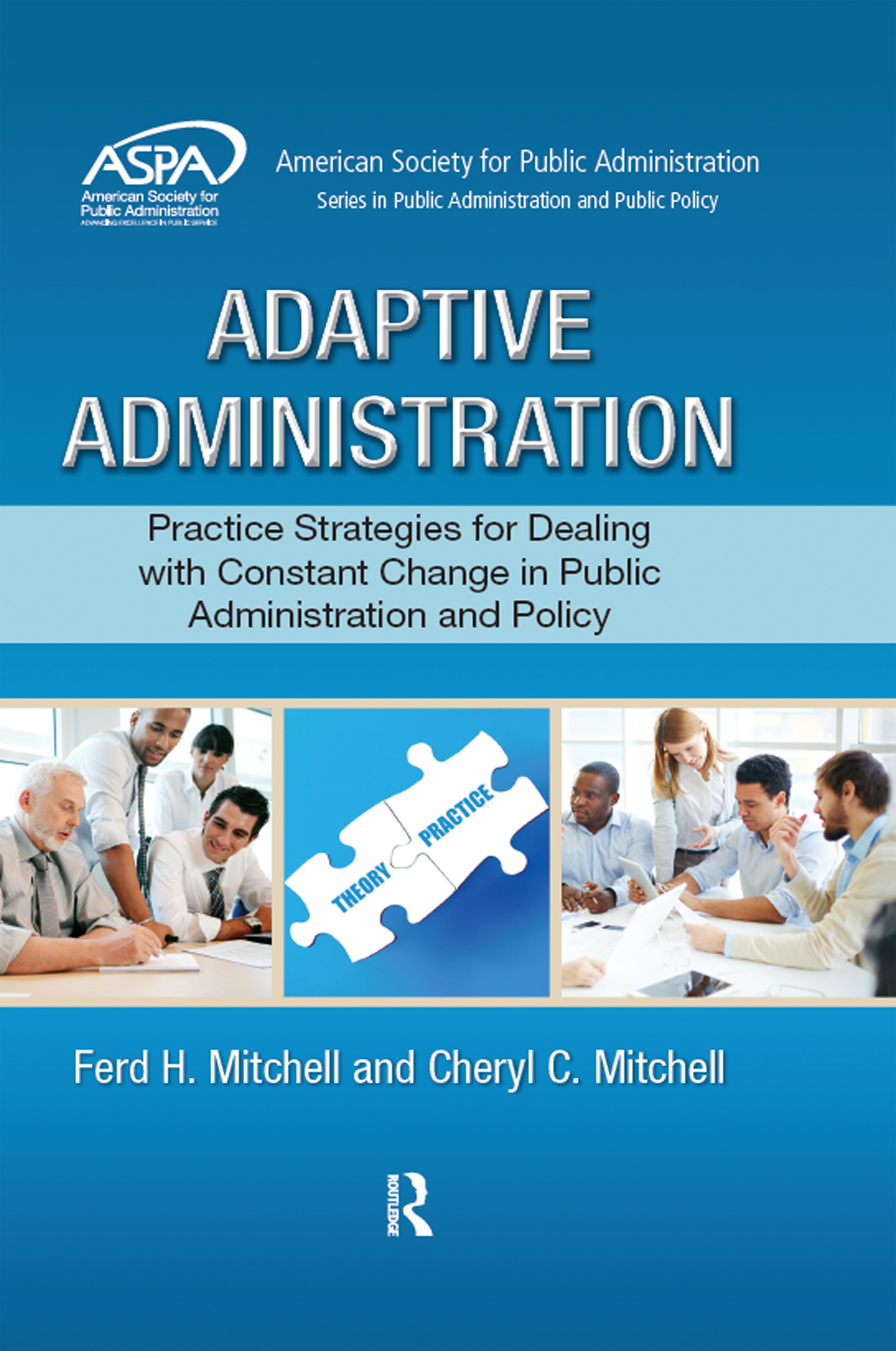Adaptive Administration: Practice Strategies for Dealing with Constant Change in Public Administration and Policy (Hardback) book cover