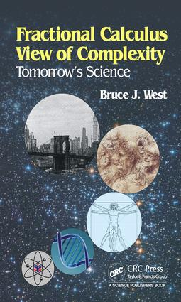 Fractional Calculus View of Complexity: Tomorrow's Science, 1st Edition (Hardback) book cover