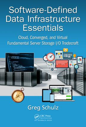Software-Defined Data Infrastructure Essentials: Cloud, Converged, and Virtual Fundamental Server Storage I/O Tradecraft (Hardback) book cover