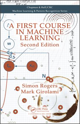 A First Course in Machine Learning: 2nd Edition (Hardback) book cover
