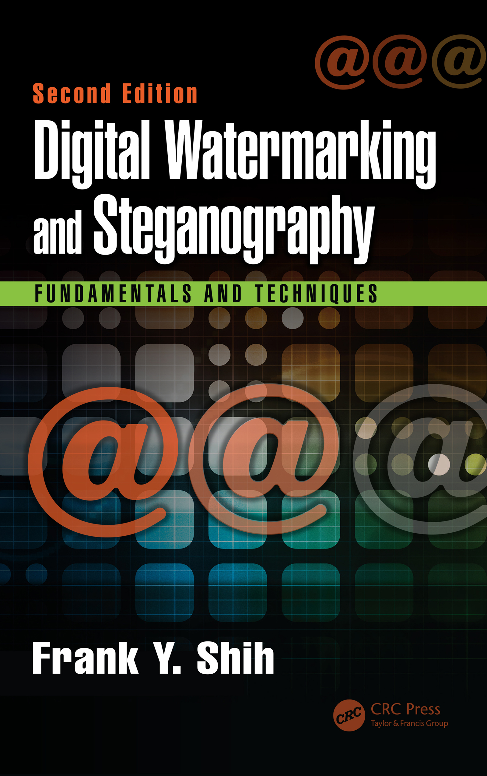 Digital Watermarking and Steganography: Fundamentals and Techniques, Second Edition, 2nd Edition (Hardback) book cover