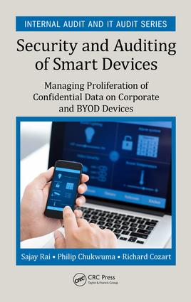 Security and Auditing of Smart Devices: Managing Proliferation of Confidential Data on Corporate and BYOD Devices, 1st Edition (Hardback) book cover