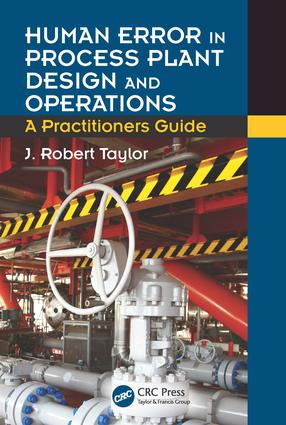 Human Error in Process Plant Design and Operations: A Practitioner's Guide, 1st Edition (Hardback) book cover