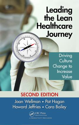 Leading the Lean Healthcare Journey: Driving Culture Change to Increase Value, Second Edition, 2nd Edition (Hardback) book cover