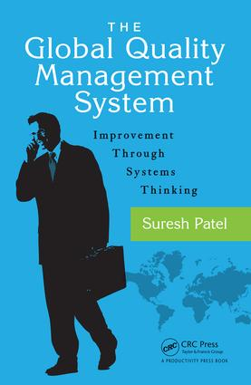 The Global Quality Management System: Improvement Through Systems Thinking, 1st Edition (Hardback) book cover