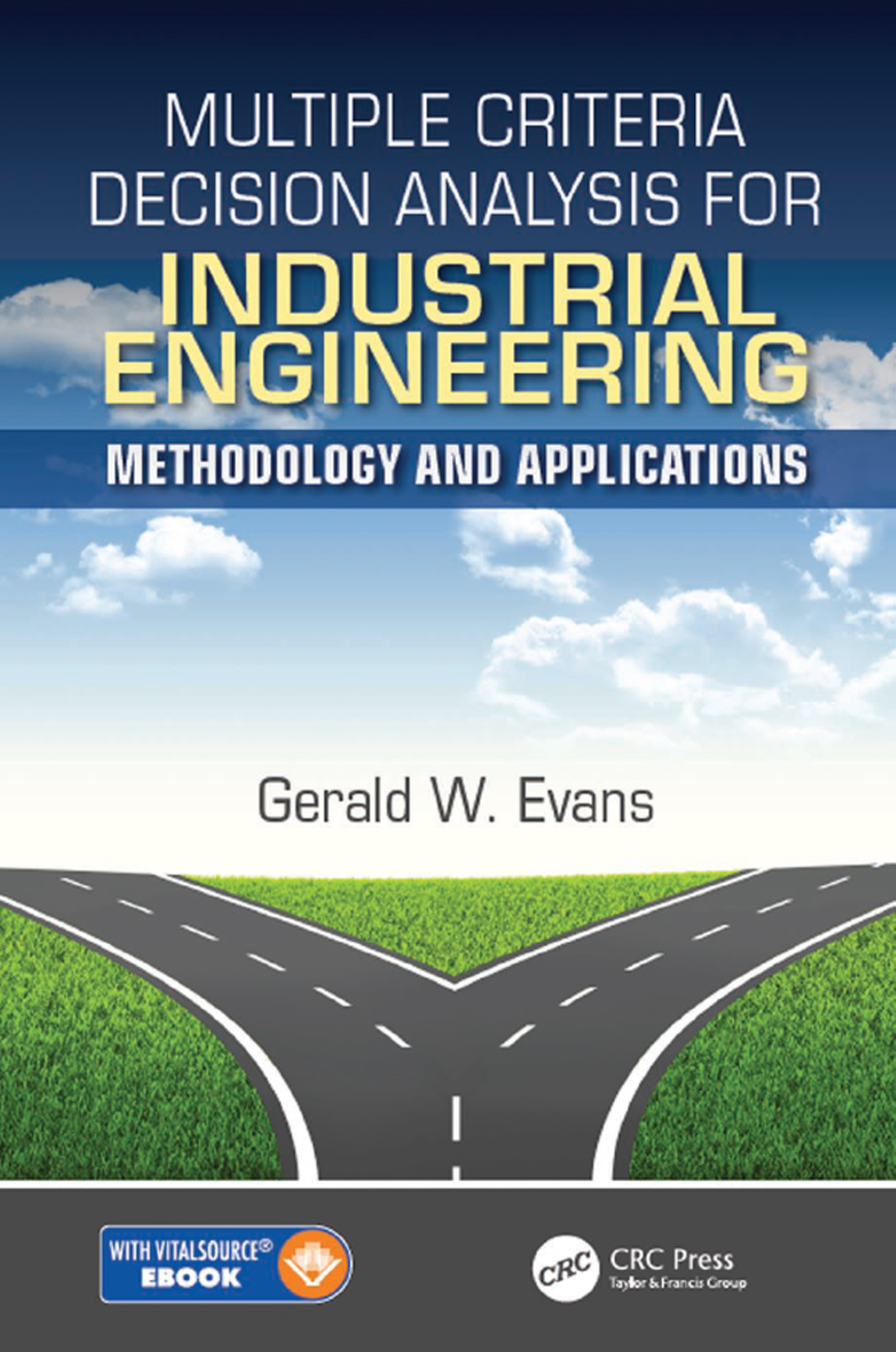 Multiple Criteria Decision Analysis for Industrial Engineering: Methodology and Applications book cover