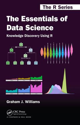 The Essentials of Data Science: Knowledge Discovery Using R book cover