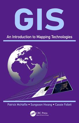 GIS: An Introduction to Mapping Technologies, 1st Edition (Hardback) book cover