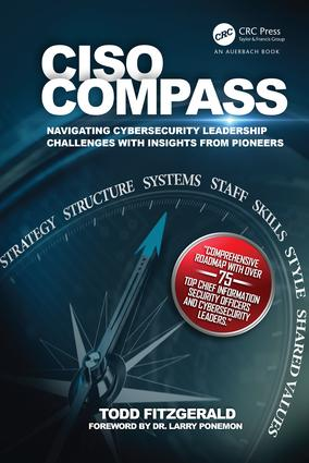 CISO COMPASS: Navigating Cybersecurity Leadership Challenges with Insights from Pioneers, 1st Edition (Hardback) book cover