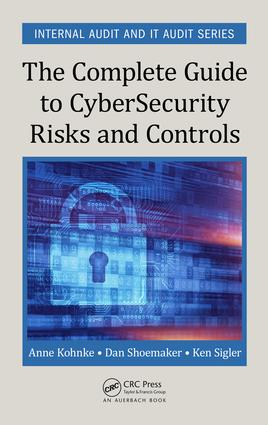 The Complete Guide to Cybersecurity Risks and Controls: 1st Edition (Hardback) book cover