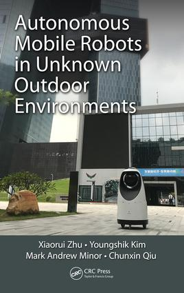 Autonomous Mobile Robots in Unknown Outdoor Environments: 1st Edition (Hardback) book cover