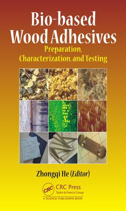 Bio-based Wood Adhesives: Preparation, Characterization, and Testing, 1st Edition (Hardback) book cover
