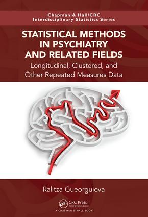 Statistical Methods in Psychiatry and Related Fields: Longitudinal, Clustered, and Other Repeated Measures Data, 1st Edition (Hardback) book cover