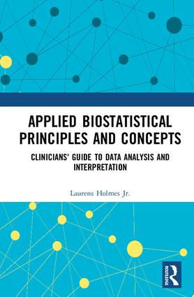 Applied Biostatistical Principles and Concepts: Clinicians' Guide to Data Analysis and Interpretation, 1st Edition (Hardback) book cover