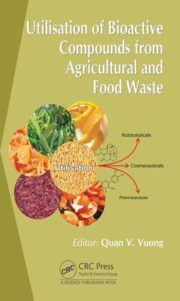 Utilisation of Bioactive Compounds from Agricultural and Food Production Waste: 1st Edition (Hardback) book cover