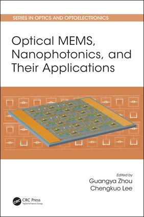 Optical MEMS, Nanophotonics, and Their Applications: 1st Edition (Hardback) book cover