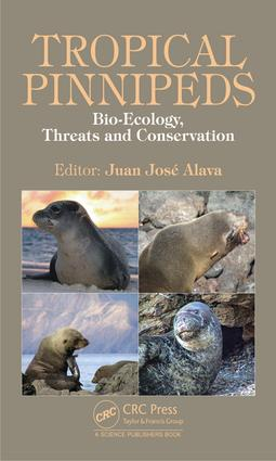 Tropical Pinnipeds: Bio-Ecology, Threats and Conservation, 1st Edition (Hardback) book cover