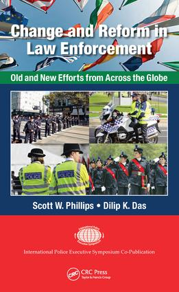 Change and Reform in Law Enforcement: Old and New Efforts from Across the Globe book cover