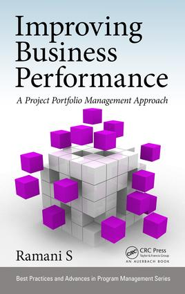 Improving Business Performance: A Project Portfolio Management Approach, 1st Edition (Hardback) book cover