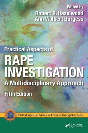 Practical Aspects of Rape Investigation: A Multidisciplinary Approach, Fifth Edition book cover