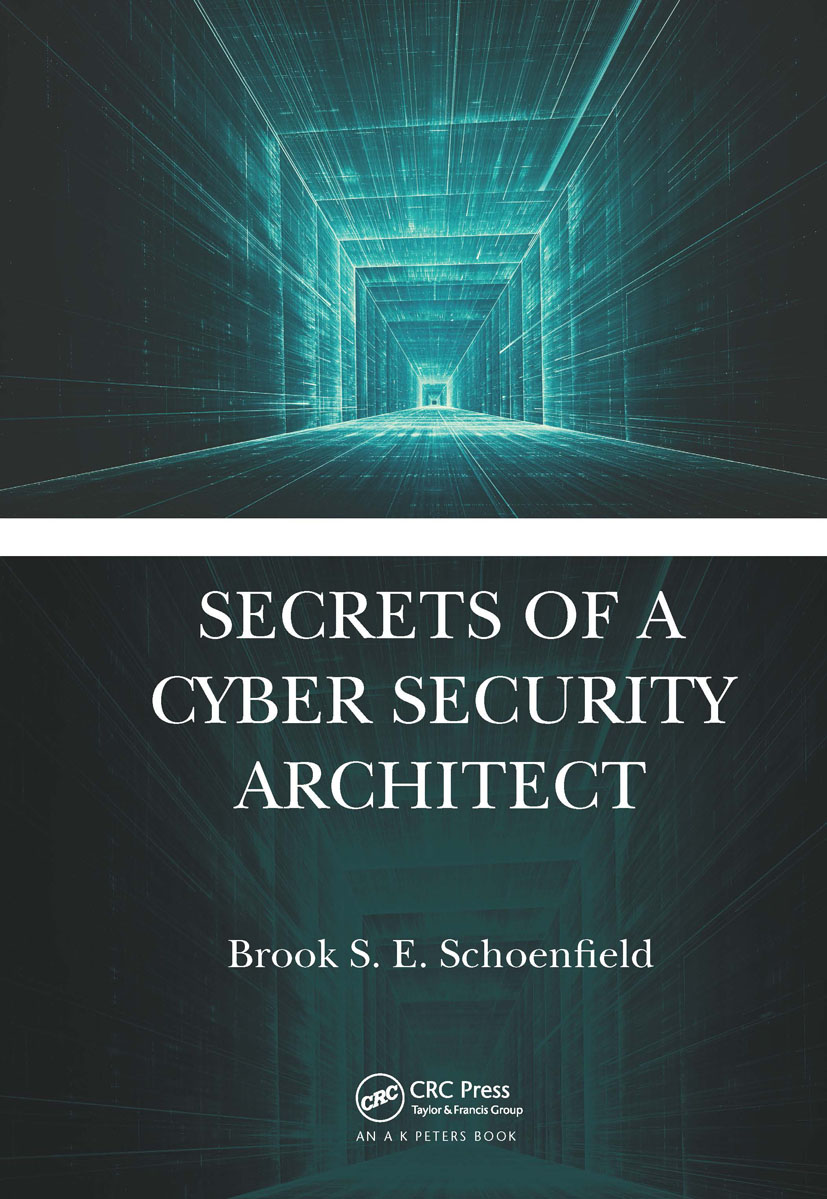 Secrets of a Cyber Security Architect: 1st Edition (Hardback) book cover