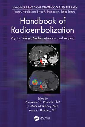 Handbook of Radioembolization: Physics, Biology, Nuclear Medicine, and Imaging, 1st Edition (Hardback) book cover