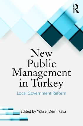 New Public Management in Turkey: Local Government Reform, 1st Edition (Hardback) book cover
