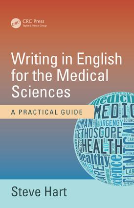 Writing in English for the Medical Sciences: A Practical Guide, 1st Edition (Paperback) book cover