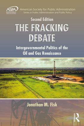 The Fracking Debate: Intergovernmental Politics of the Oil and Gas Renaissance, Second Edition, 2nd Edition (Hardback) book cover