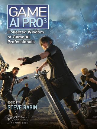 Game AI Pro 3: Collected Wisdom of Game AI Professionals, 1st Edition (Hardback) book cover