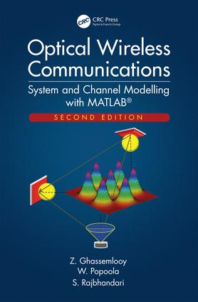 Optical Wireless Communications: System and Channel Modelling with MATLAB®, Second Edition, 2nd Edition (Hardback) book cover