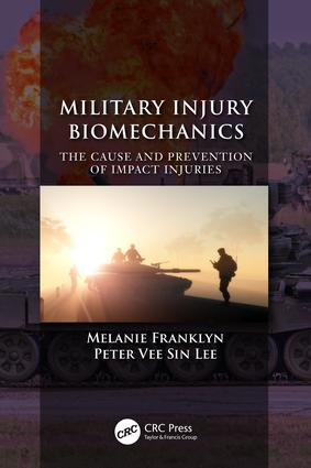 Military Injury Biomechanics: The Cause and Prevention of Impact Injuries, 1st Edition (Hardback) book cover