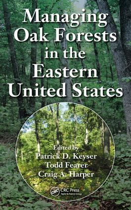 Managing Oak Forests in the Eastern United States: 1st Edition (Hardback) book cover
