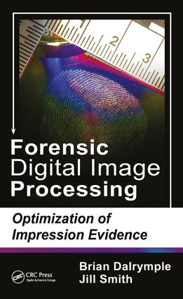 Forensic Digital Image Processing: Optimization of Impression Evidence, 1st Edition (Hardback) book cover
