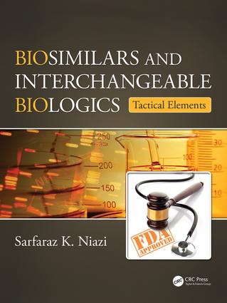 Biosimilars and Interchangeable Biologics: Tactical Elements, 1st Edition (Hardback) book cover