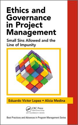 Ethics and Governance in Project Management: Small Sins Allowed and the Line of Impunity, 1st Edition (Hardback) book cover