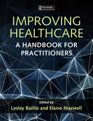 Improving Healthcare: A Handbook for Practitioners, 1st Edition (Paperback) book cover