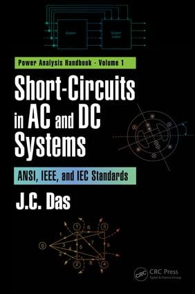 Short-Circuits in AC and DC Systems: ANSI, IEEE, and IEC Standards, 1st Edition (Hardback) book cover