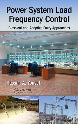 Power System Load Frequency Control: Classical and Adaptive Fuzzy Approaches, 1st Edition (Hardback) book cover