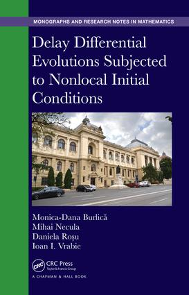 Delay Differential Evolutions Subjected to Nonlocal Initial Conditions: 1st Edition (Hardback) book cover