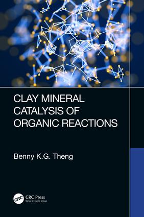 Clay Mineral Catalysis of Organic Reactions: 1st Edition (Hardback) book cover