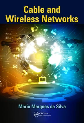 Cable and Wireless Networks: Theory and Practice, 1st Edition (Hardback) book cover